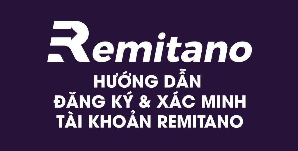 Hướng dẫn đăng ký tài khoản Remitano